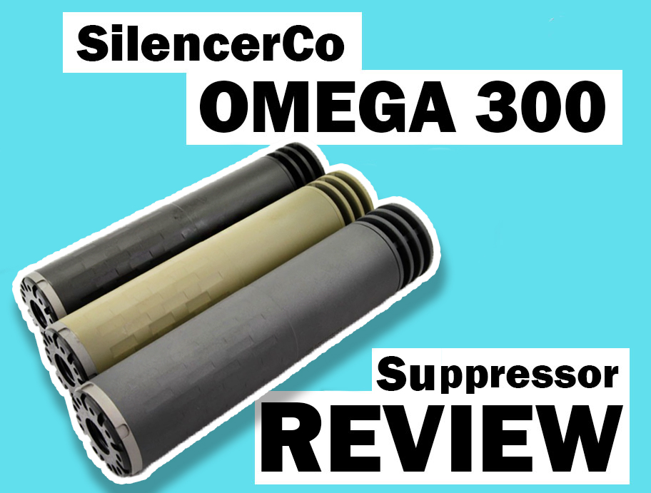 SilencerCo Omega 300 Suppressor Review