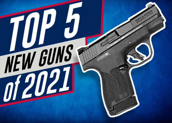 top 5 new guns of 2021