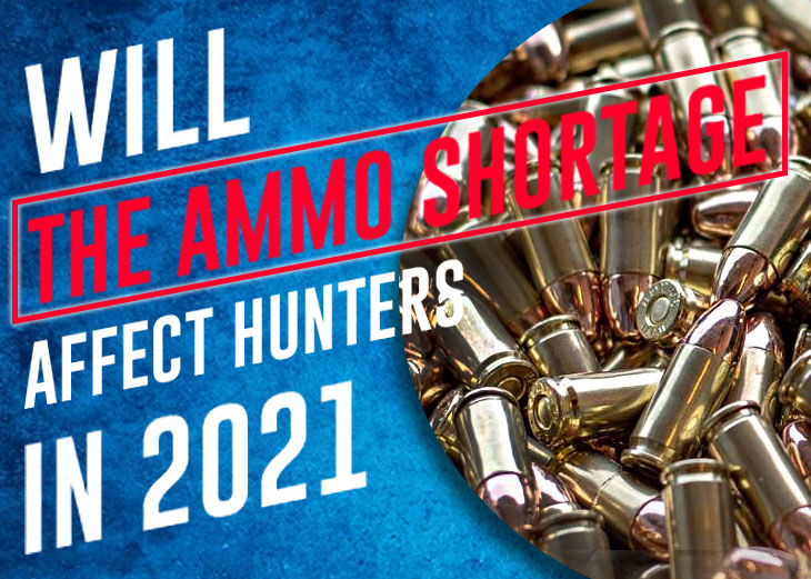 Will the Ammo Shortage Affect Hunters in 2021?